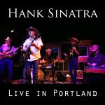 Hank-Sinatra-Album Cover-Live-in-Portland